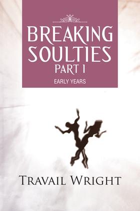 Breaking Soulties Part I