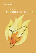 Fired Up about Reproductive Rights