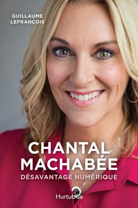 Chantal Machabée– Désavantage numérique