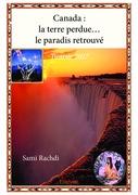 Canada :  la terre perdue…  le paradis retrouvé