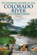 Fly Fishing Guide to the Colorado River and Tributaries