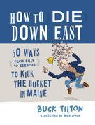 How to Die Down East