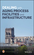 Dealing with Aging Process Facilities and Infrastructure