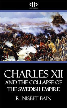 Charles XII and the Collapse of the Swedish Empire