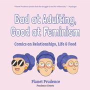 Bad at Adulting, Good at Feminism