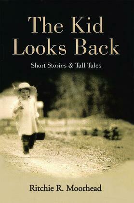 The Kid Looks Back-Short Stories & Tall Tales