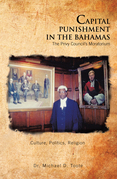 Capital Punishment in the Bahamas the Privy Council's Moratorium
