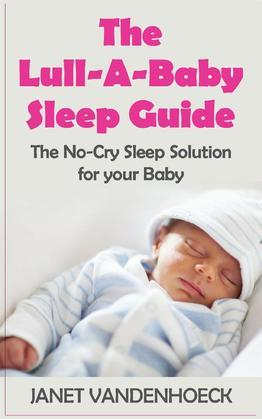 The Lull-A-Baby Sleep Guide (Part 1)