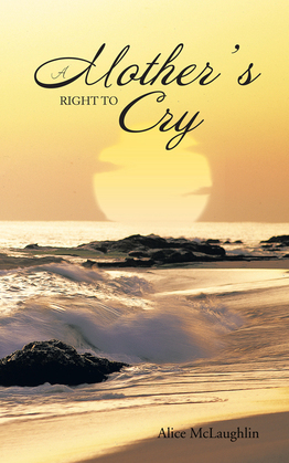 A Mother's Right to Cry