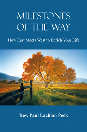 Miletstones of the Way: How East Meets West to Enrich Your Life