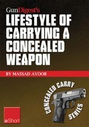 Gun Digest's Lifestyle of Carrying a Concealed Weapon eShort: Carrying a concealed handgun will change your life. Find out how.