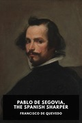 Pablo de Segovia, the Spanish Sharper