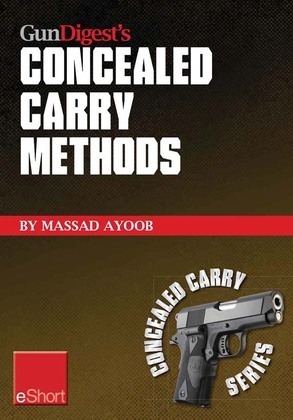 Gun Digest's Concealed Carry Methods eShort Collection: Improve your draw with concealed carry holsters, purse & pocket techniques.