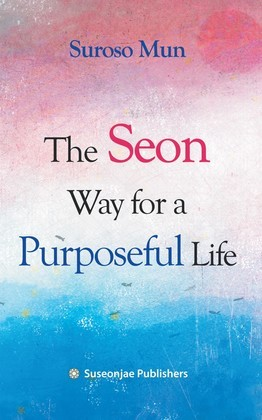 The Seon Way for a Purposeful Life