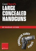Gun Digest's Large Concealed Handguns eShort: With some thought applied to concealed holsters and wardrobe, the good guy with the larger handgun can i