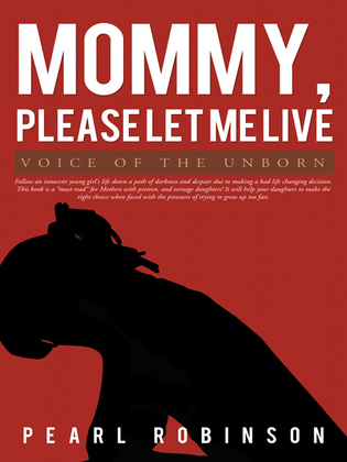 Mommy, Please Let Me Live