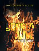 Burned Alive a True Story