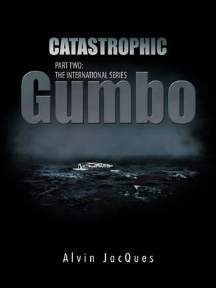 Catastrophic Gumbo