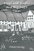 Frogs and Snails and Big Dog'S Tales
