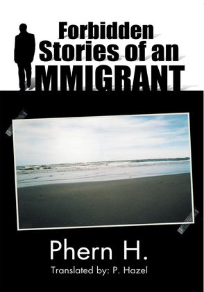Forbidden Stories of an Immigrant