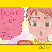 Don'T Stir the Tea!
