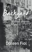 The Backyard & Other Stories
