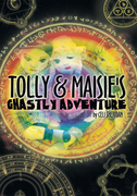 Tolly and Maisie's Ghastly Adventure