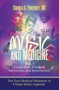 Music and Medicine (Purple Stuff, Prodigies, Revolution, and Resurrection), Vol 1.