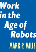 The Future of Work in the Age of Robots and Artificial Intelligence