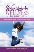 Worship & Wellness: The Discovery