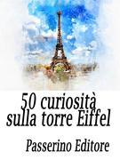 50 curiosità sulla Torre Eiffel