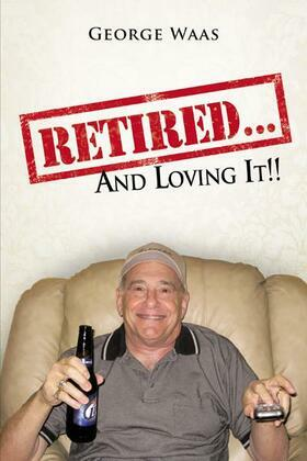 Retired... and Loving It!!