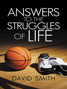 Answers to the Struggles of Life