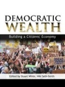 Democratic Wealth: Building a Citizens' Economy