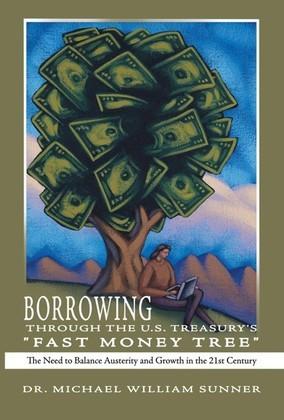 "Borrowing Through the U.S. Treasury's ""Fast Money Tree"""