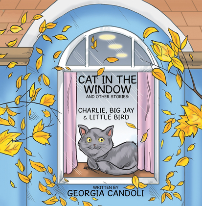 Cat in the Window and Other Stories: Charlie, Big Jay and Little Bird