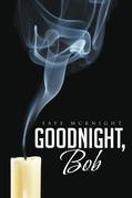 Goodnight, Bob