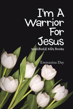 I'm a Warrior for Jesus