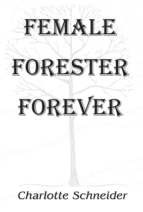 Female Forester Forever