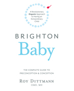 Brighton Baby: a Revolutionary Organic Approach to Having an Extraordinary Child