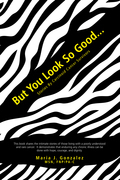 But You Look so Good...