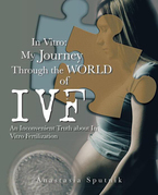 In Vitro: My Journey Through the World of Ivf