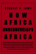 How Africa Underdevelops Africa