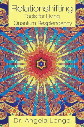 Relationshifting: Tools for Living Quantum Resplendency
