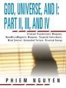 God, Universe, and I: Part Ii, Iii, and Iv