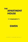 The Apartment House/ Gwen