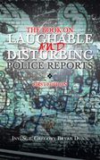 The Book on Laughable and Disturbing Police Reports