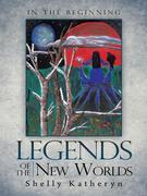 Legends of the New Worlds