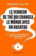 Le vendeur de thé qui sauva le monde avec un hashtag