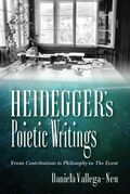 Heidegger's Poietic Writings